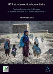 [R2P] R2P et intervention humanitaire